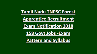 Tamil Nadu TNPSC Forest Apprentice Recruitment Exam Notification 2018 158 Govt Jobs Online-Exam Pattern and Syllabus