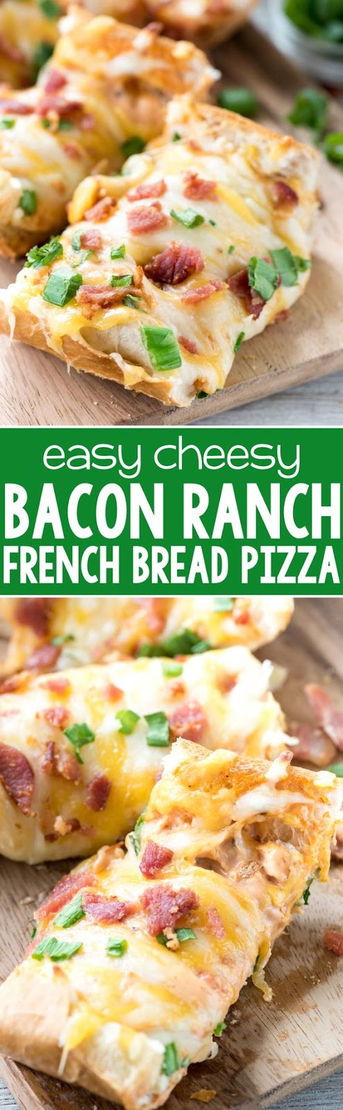 CHEESY BACON RANCH FRENCH BREAD PIZZA