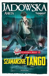 Szamańskie tango - Aneta Jadowska
