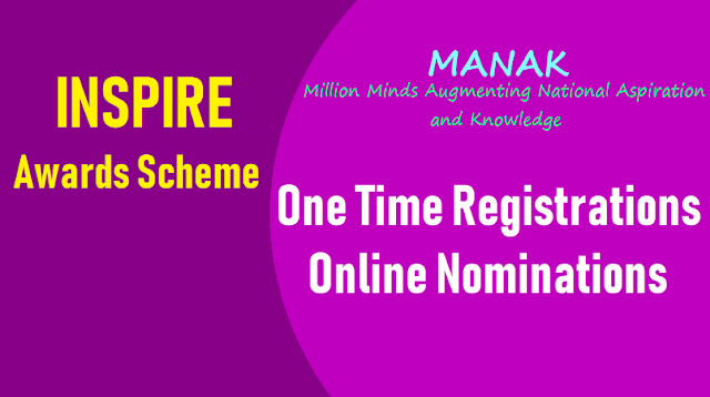 manak inspire awards scheme online nominations submissions,one time registrations 2018,last date for apply,online e-mias system for  inspire award scheme,inspire award scheme web portal: www.inspireawards-dst.gov.in