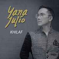 Lirik Lagu Yana Julio Khilaf