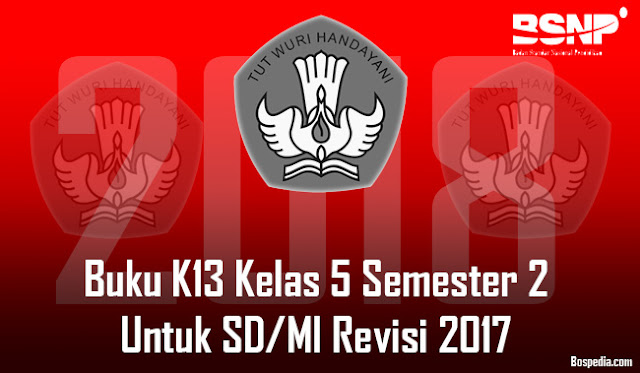 Lengkap - 50+ Buku K13 Kelas 5 Semester 2 Untuk SD/MI Revisi 2017 Terbaru