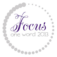 One Word 2013: A Year of Focus