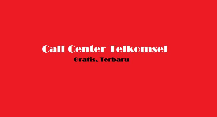 nomor contact call center telkomsel gratis bebas pulsa terbaru