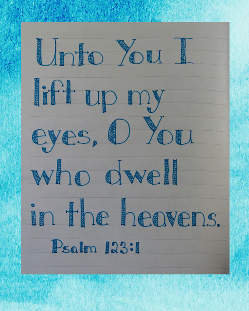 Scripture Writing, Psalm 123:1