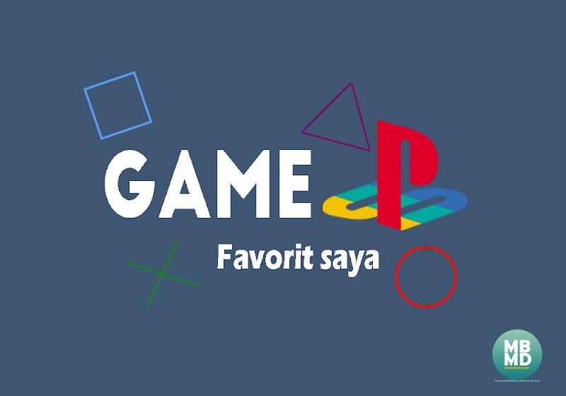 Game Playstation 1 yang Saya Favoritkan