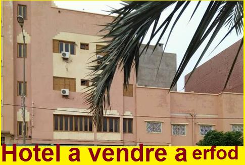 فندق للبيع بمدينة أرفود Hotel a vendre a Arfoud