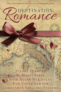 Destination: Romance: Five Inspirational Love Stories Spanning the Globe by Kim Vogel Sawyer, Constance Shilling Stevens, Rose Allen McCauley, Julane Hiebert, and Kristian Libel