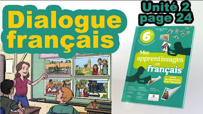 Dialogue Unité2 Page24 Mes apprentissages en français 6ème AEP