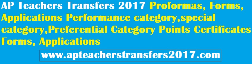 AP Teachers Transfers 2017 Proformas, Forms, Applications Performance category,special category,Preferential Category Points Certificates, Forms, Applications