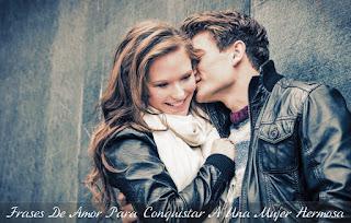 Frases De Amor Para Conquistar A Una Mujer Hermosa