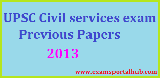 UPSC Civil Services Previous Papers - 2013 Papers Download
