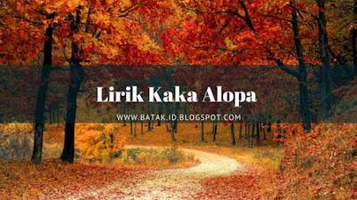 Lirik Kaka Alopa