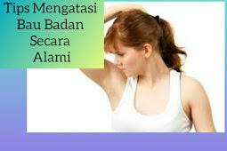 Tips Mengatasi Bau Badan Yang Membandel Dengan Cara Alami