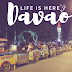 DAVAO: Indeed Life is Here!