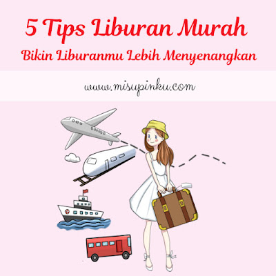 tips liburan murah