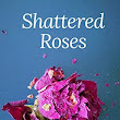 Book Review: Shattered Roses by Emma Parfitt