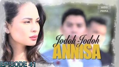Tonton Drama Jodoh-Jodoh Annisa Episod 41