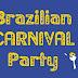 Πέμπτη 9/2, 10μμ: Brazilian Carnival Party!