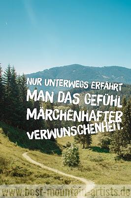 """""""Nur unterwegs erfährt man das Gefühl märchenhafter Verwunschenheit."""", Erich Kästner"""