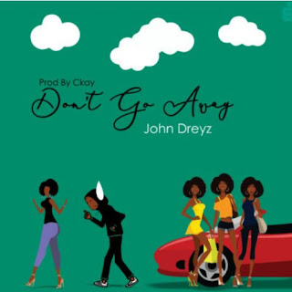 "John Dreyz – ""Don't Go Away"""