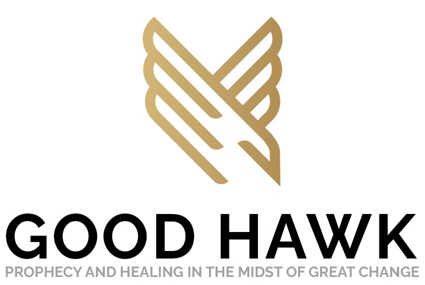 Good Hawk Online - Prophecy and Healing in the Midst of Great Change.