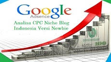 Analisa CPC Google Adsense Versi Newbie Untuk Niche Blog Indonesia