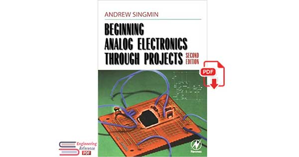 Beginning Analog Electronics Through Projects Second Edition by Andrew Singmin