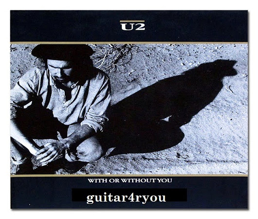 Guitar 4r You: With or Without You Guitar Chords By U2