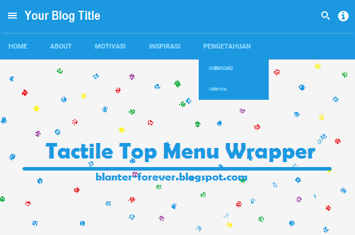 Membuat Tactile Top Menu Wrapper di Blog