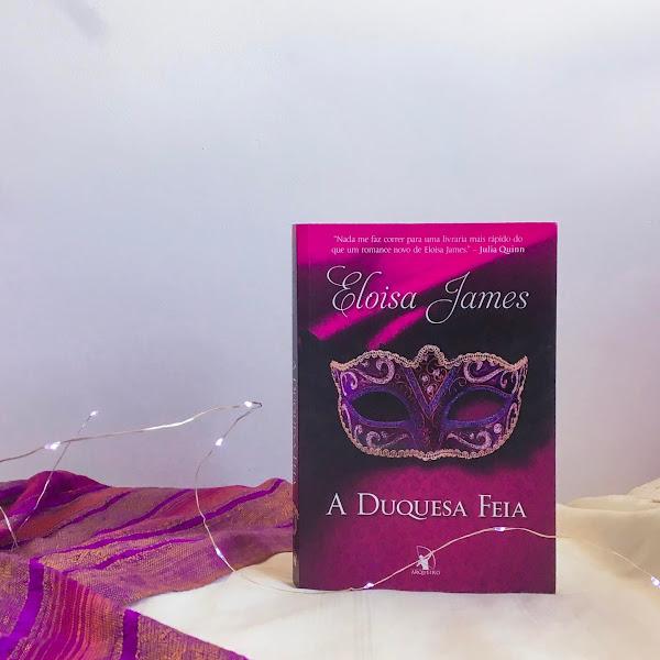 A Duquesa Feia - Série Contos de Fadas 3- Eloisa James
