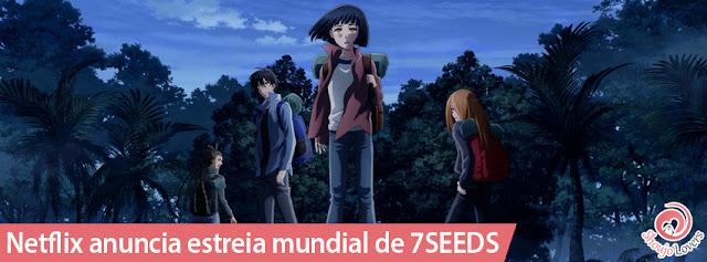 Netflix anuncia estreia mundial de 7SEEDS em 28 de junho