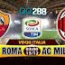 Nhận định kèo trận AS Roma vs AC Milan | nhà cái tốt nhất