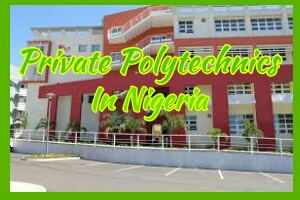 List of Accredited Private Polytechnics in Nigeria