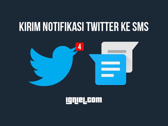 Cara Kirim Notifikasi Twitter Ke Pesan Singkat SMS