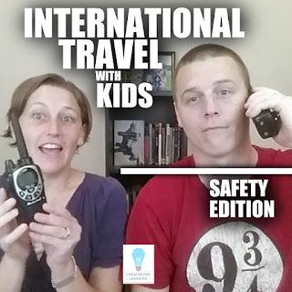 International Travel w Kids - Safety version (Episode 68)