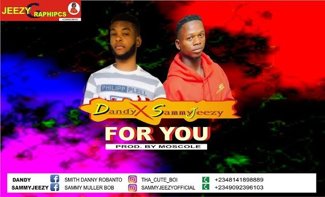[Music] : FOR YOU - Dandy x Sammyjeezy