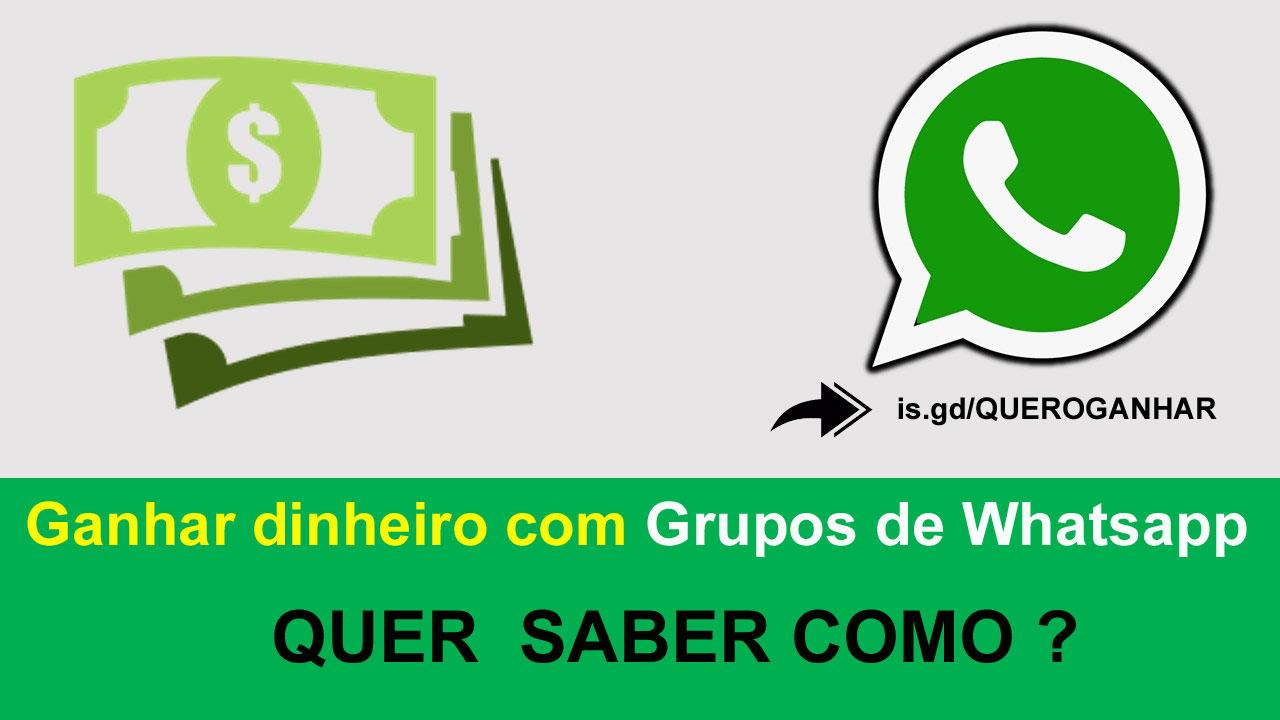 GANHAR DINHEIRO COM GRUPOOS DE WHATSAPP