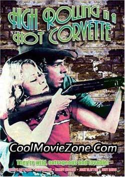 High Rolling in a Hot Corvette (1977)