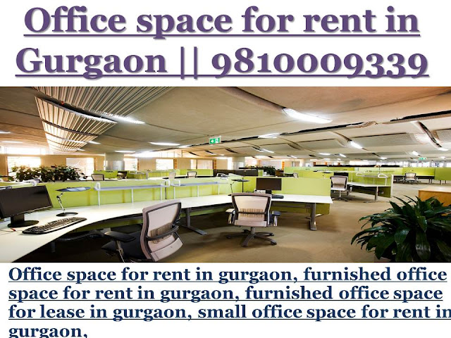 Office space for rent in gurgaon, furnished office space for rent in gurgaon