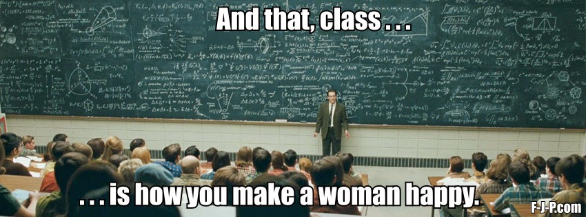 Funny physics joke one-liners - and that class, is how you make a woman happy.