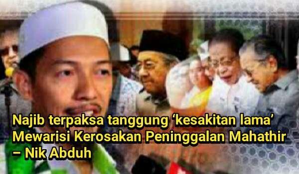 Najib Terpaksa Tanggung 'Kesakitan Lama' Mewarisi Kerosakan Peninggalan Mahathir – Nik Abduh