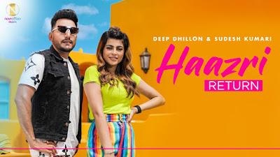 Presenting Haazi Return lyrics penned by Karamjit Puri. Latest Punjabi song Haazri Return is sung by Deep Dhillon & Sudesh Kumari