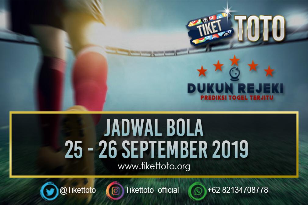 JADWAL BOLA TANGGAL 25 – 26 SEPTEMBER 2019