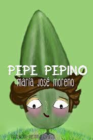 """""""Pepe Pepino"""" de María José Moreno"""