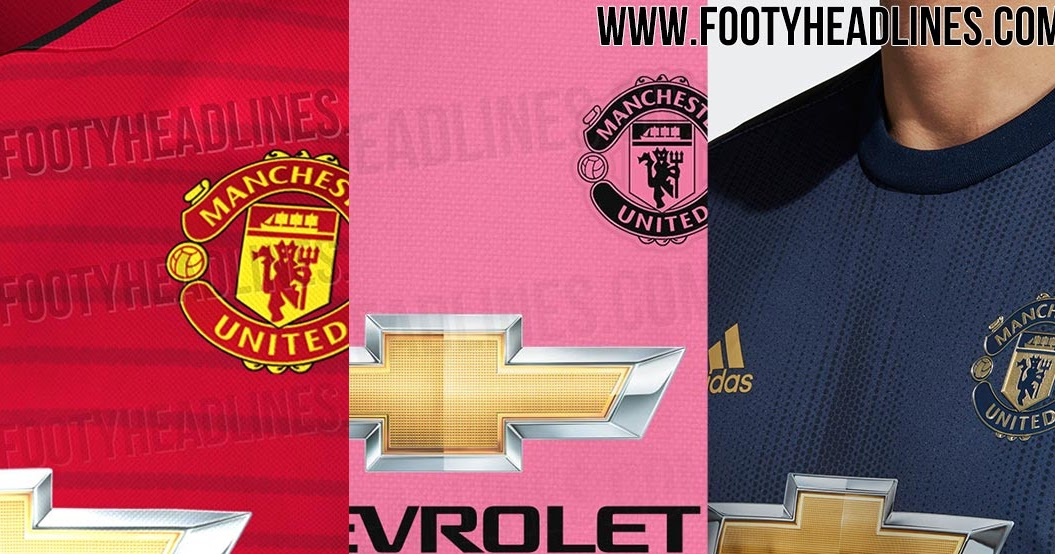 low priced 61f84 088ee Manchester United 18-19 Home, Away   Third Kits Leaked + All Release Dates  Revealed