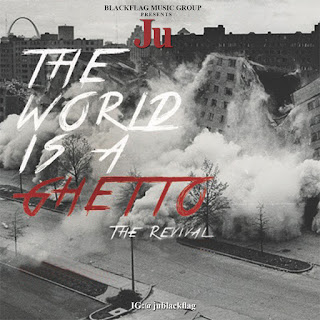 New Music: Ju – World Is A Ghetto Featuring Teff Deezy