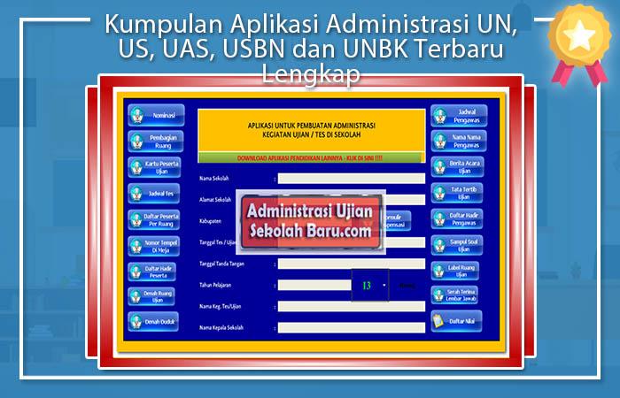 Kumpulan Aplikasi Administrasi UN, US, UAS, USBN dan UNBK Terbaru Lengkap