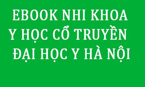 ebook giao trinh bai giang nhi khoa y hoc co truyen y ha noi pdf - toi hoc y