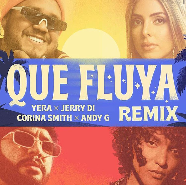 YERA, JERRY DI, CORINA SMITH, ANDY G - Que Fluya (Remix)
